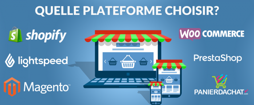 Shopify, WooCommerce, Magento, Prestashop… comment choisir ?