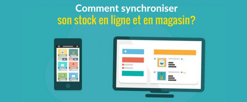 Comment synchroniser son stock en ligne et en magasin?