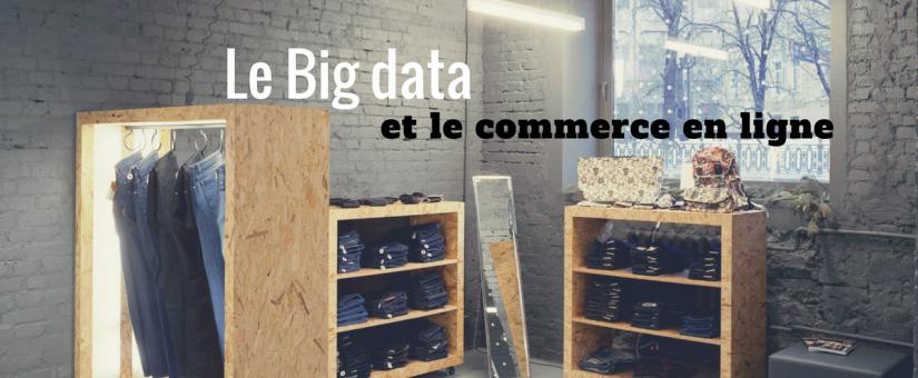 Le Big data et le commerce en ligne