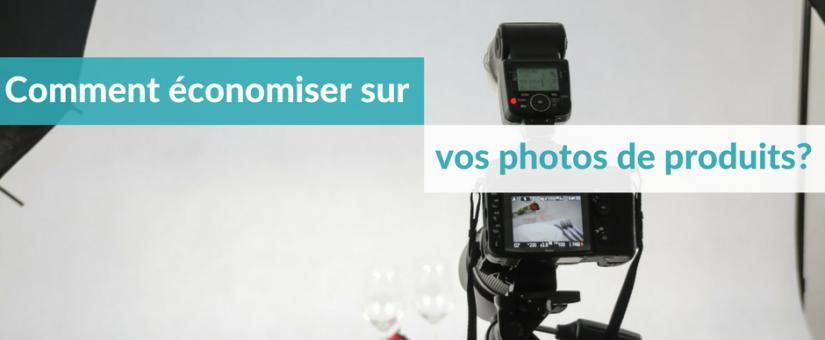 Comment économiser sur vos photos de produits?