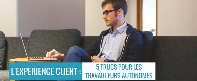 L'expérience client : 5 trucs pour les travailleurs autonomes
