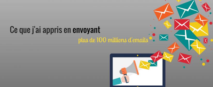 Ce que j'ai appris en envoyant plus de 100 millions d'emails