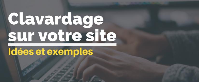 Clavardage sur votre site: idées et exemples